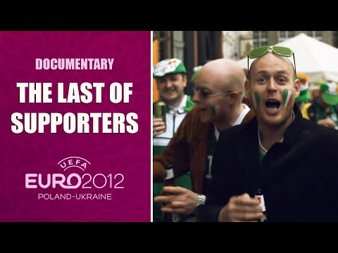 Documentary: Euro 2012 - The Last Of Supporters