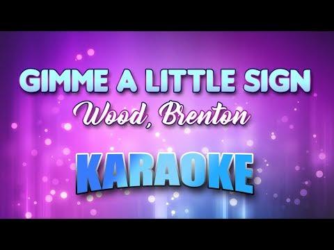Wood, Brenton - Gimme A Little Sign (Karaoke & Lyrics)