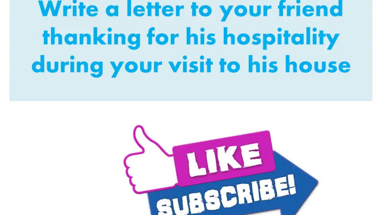 A letter to your friend thanking for his hospitality during your visit to  house