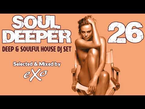 Soul Deeper Vol. 26 (Deep & Soulful House Mix)