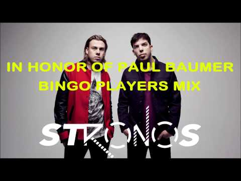 Bingo Players Mix by Stronos: In Memory of Paul Baumer