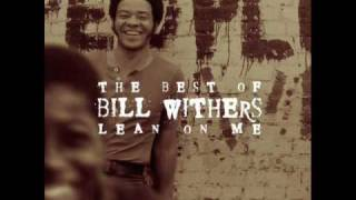 Bill Withers - The Same Love That Made Me Laugh