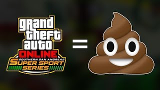 GTA 5 ONLINE SAN ANDREAS SUPER SPORT SERIES UPDATE IS THE WORST!!! Here is why...