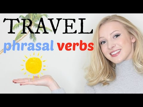 5 Travel Phrasal Verbs | Intermediate & Advanced English Vocabulary