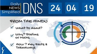 Daily News Simplified 24-04-19 (The Hindu Newspaper - Current Affairs - Analysis for UPSC/IAS Exam)