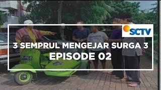 3 Semprul Mengejar Surga 3 - Episode 02
