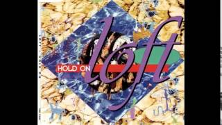 Loft - Hold On (Radio Edit)