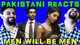 Pakistani reacts to men will be men indian ad campaign
