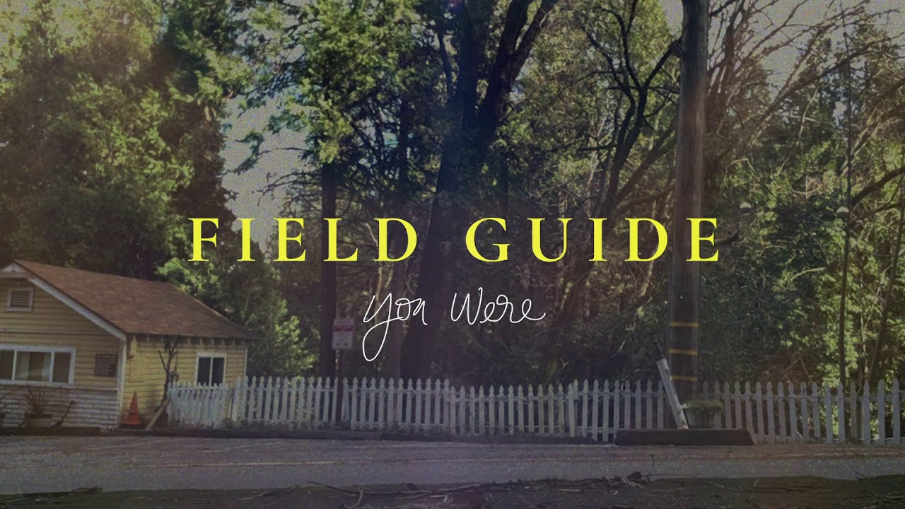 Field Guide - You Were (Official Audio)