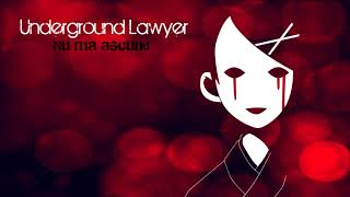 "Underground Lawyer - Nu ma ascund 2017 "" Trecut fara cuvinte """