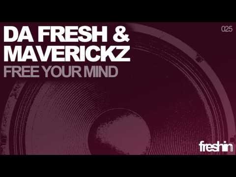 Da Fresh & Maverickz - Free Your Mind...