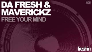 Da Fresh & Maverickz - Free Your Mind (Original Mix) [Freshin]