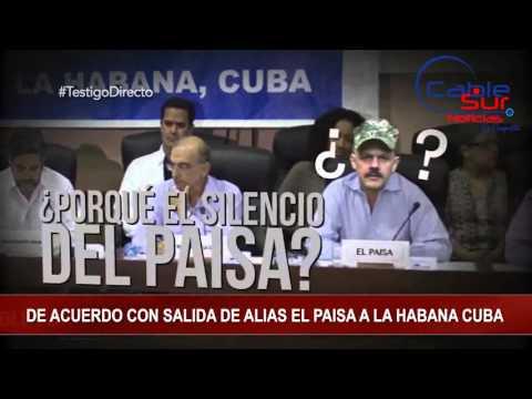 DE ACUERDO CON SALIDA DE ALIAS EL PAISA A LA HABANA CUBA Cable Sur Noticias 26 Abril