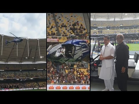 Rajinikanth and Kamal Haasan's Grand Helicopter Entry In Malaysia Stadium | NatchathiraVizha2018