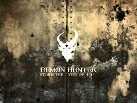 Demon Hunter Storm the Gates of Hell Song + Lead Us Home