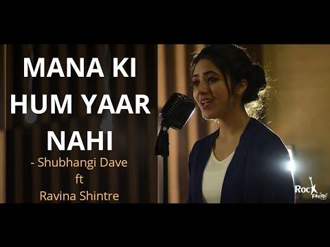 Maana Ke Hum Yaar Nahin   Meri Pyaari Bindu   Parineeti   Cover by Shubhangi Ft. Ravina   Rockfarm