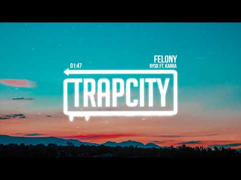 rysk - Felony (ft. KARRA)