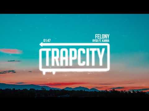 rysk - Felony (ft. KARRA)