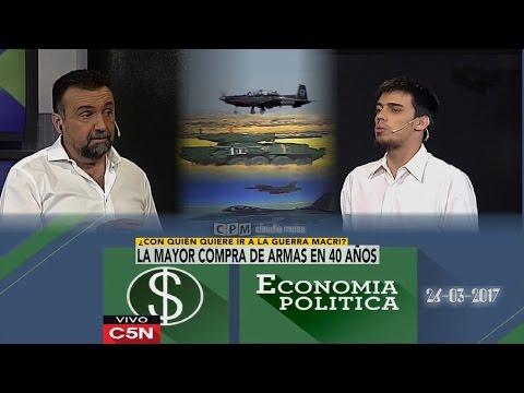 #VuelveNavarro  Economía Política C5N- El arsenal de Macri (26/ 03 /2017)