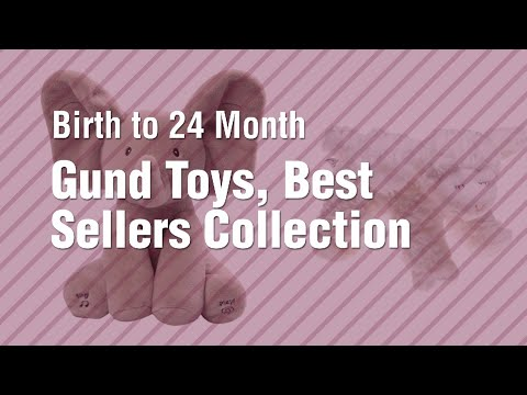 Gund Toys, Best Sellers Collection // Birth To 24 Month
