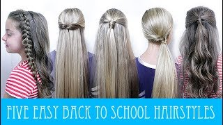 5  EASY BACK TO SCHOOL HAIRSTYLES!
