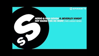 NERVO & Ivan Gough ft. Beverly Knight - Not Taking This No More (Yves Larock Remix)