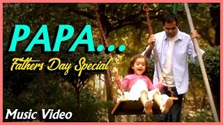 Papa | Father's Day Special Song | Hindi Music Video | Sandesh Shandilya | Happy Father's Day 2020