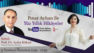 Aydın Köksal / Pınar Ayhan ile Yüz Yüze Yüz Yıllık Hikâyeler