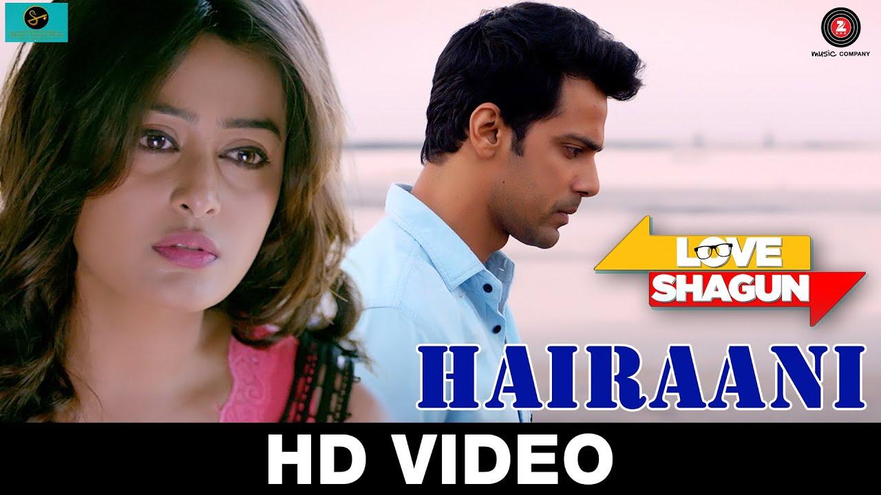 Download Hairaani   Love Shagun   Arijit Singh, Sakina Khan   Anuj Sachdeva, Nidhi Subbaiah