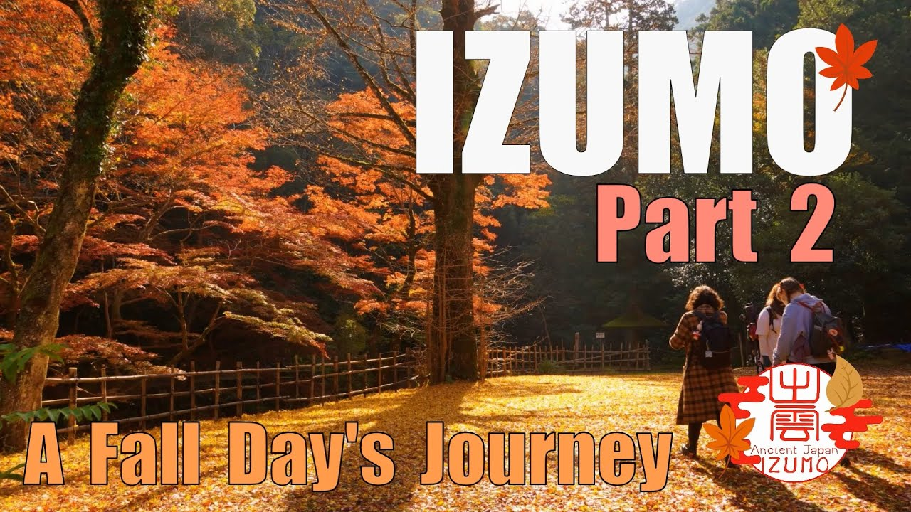 Izumo by Hike: A Fall Days Journey - PART 2