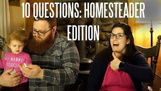 10 Questions for Homesteaders