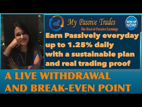 #MyPassiveTrades | LIVE WITHDRAWAL | Reached Break-Even | A Cool Platform |