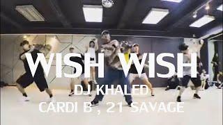 Wish Wish - Dj Khaled ft. Cardi B , 21 Savage    Choreo by Tonphai