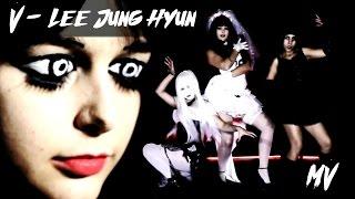 [HALLOWEEN MV] Lee Jung Hyun (이정현) - V [CS]