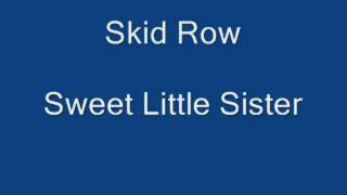 Skid Row - Sweet Little Sister + LYRICS