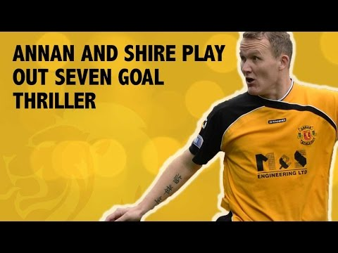 Annan and Shire play out seven goal thriller