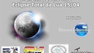 Eclipse lunar total - Transmissão Ao Vivo 15/04/2014