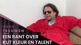 Hans Teeuwen - Een rant over kut kleur en talent