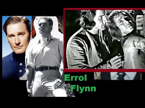 Errol Flynn: The Most Beautiful Man Who Ever  Lived !