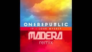 OneRepublic - If I Lose Myself (Madera WTF?! Remix)