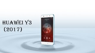 Huawei Y3 (2017) First look with full details