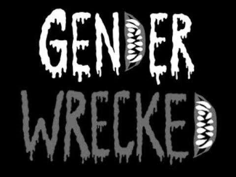 GENDERWRECKED trailer