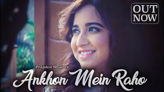 Aankhon Mein Raho (Official Video)   Prajakta Shukre   Namyoho Studios   Sandeep Chowta   Saumya Rao