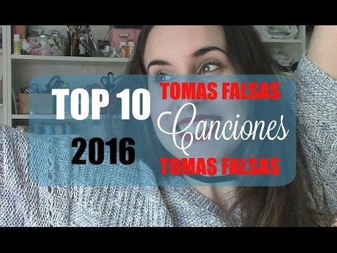 Top 10 Canciones 2016 - Tomas Falsas