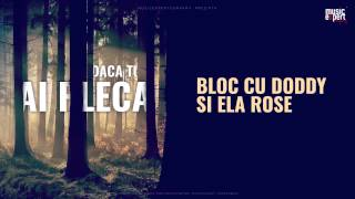 Repeat youtube video BLOC cu Doddy si Ela Rose - Daca tu ai pleca (Official Single)