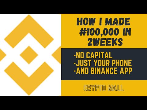 How I made #100,000 in two weeks on my Binance app without any capital