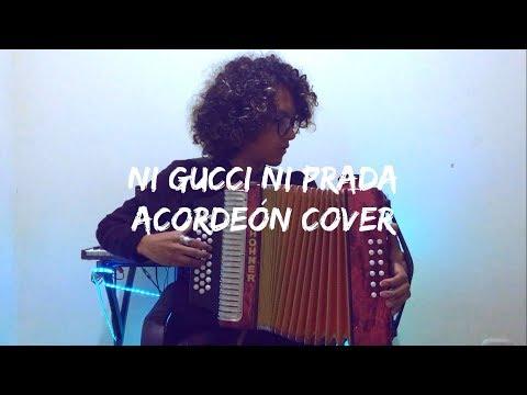 Ni Gucci Ni Prada - Kenny Man Mulett Acordeón Cover