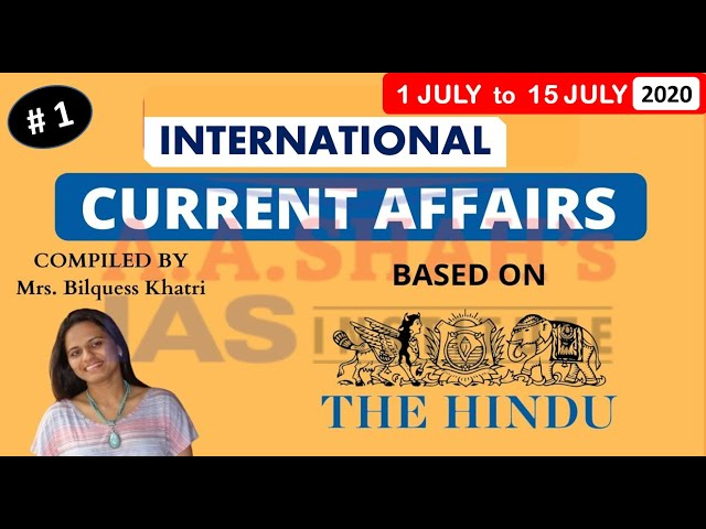 Current Affairs July Month 2020   International News   Part 1   for UPSC