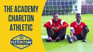 Charlton Athletic: The Academy | Fletch And Sav