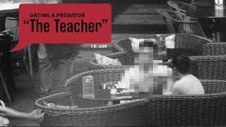 """Dating A Predator: """"The Teacher"""""""